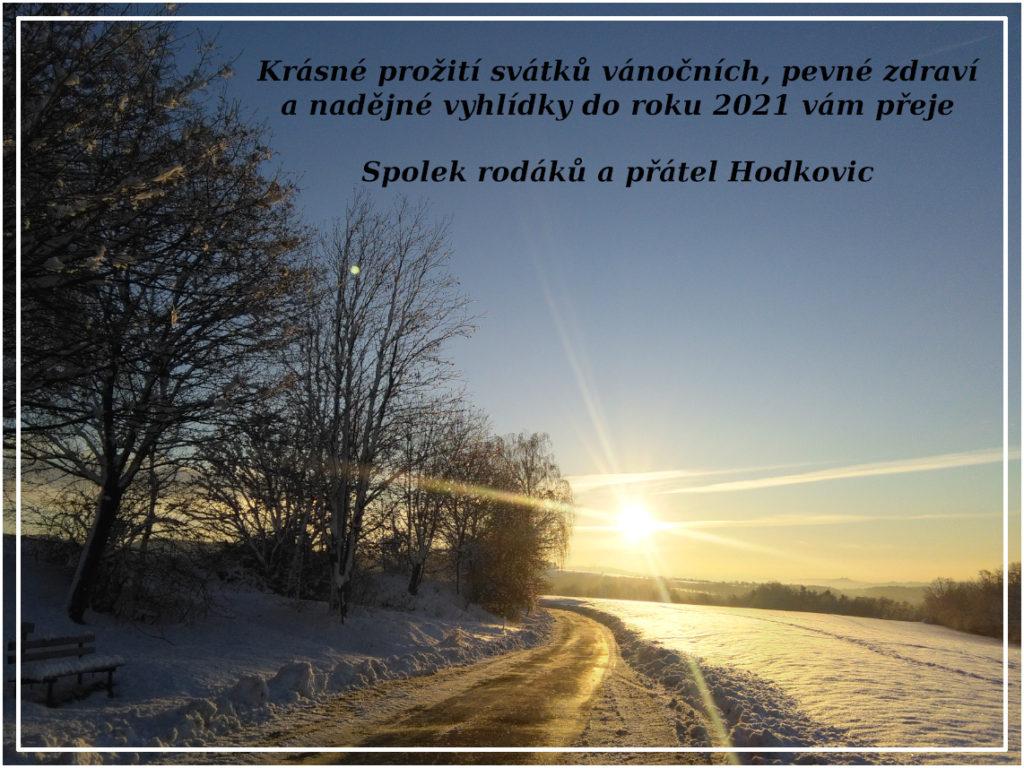 Krásné prožití svátků vánočních, pevné zdraví a nadějné vyhlídky do roku 2021 vám přeje Spolek rodáků a přátel Hodkovic